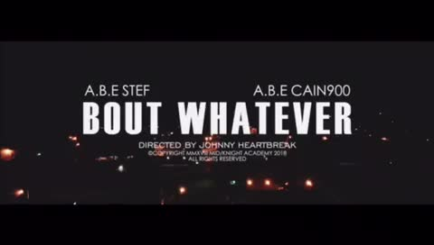ABE STEF: Bout Whatever' Ft: Cain 900